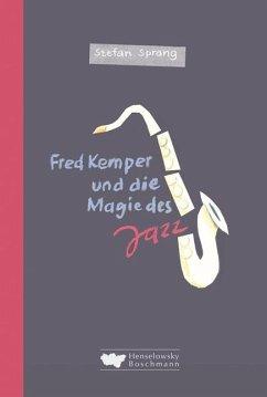 Fred Kemper und die Magie des Jazz - Sprang, Stefan