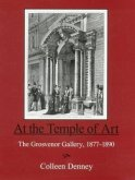 At the Temple of Art: The Grosvenor Gallery 1877-1890