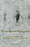 The Imagined Immigrant: The Images of Italian Emigration to the United States Between 1890 and 1924