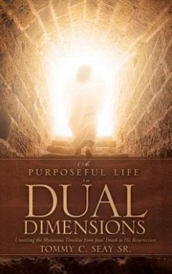 A Purposeful Life in Dual Dimensions - Seay Sr, Tommy C.