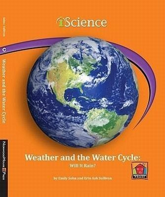 Weather and the Water Cycle: Will It Rain? - Sohn, Emily; Sullivan, Erin Ash