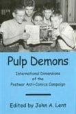 Pulp Demons: International Dimensions of the Postwar Anti-Comics Campaign