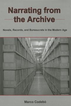 Narrating from the Archive: Novels, Records, and Bureaucrats in the Modern Age - Codebo, Marco