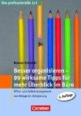 Besser organisieren - 99 wirksame Tipps für mehr Überblick im Büro