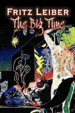 The Big Time by Fritz Leiber, Science Fiction, Fantasy - Leiber, Fritz