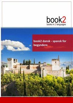 9788771140385 - Schumann, Johannes: book2 dansk - spansk for begyndere - Book