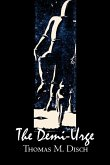 The Demi-Urge by Thomas M. Disch, Science Fiction, Fantasy, Adventure