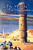 The Worlds of Joe Shannon by Frank M. Robinson, Science Fiction, Fantasy, Adventure