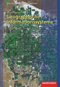 Geographische Informationssysteme (GIS) - Kappas, Martin