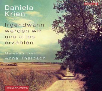 Irgendwann werden wir uns alles erzählen, 4 Audio-CDs - Krien, Daniela