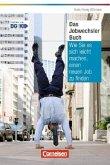 Persönlicher Erfolg Das Jobwechsler-Buch