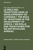 Le rôle des traditions dans le développement de l'Afrique / The role of traditions in the development of Africa / Die Rolle der Traditionen für die Entwicklung Afrikas