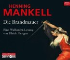 Die Brandmauer / Kurt Wallander Bd.9 (6 Audio-CDs)