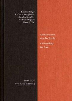 Kontroversen um das Recht. Contending for Law / Politische Philosophie und Rechtstheorie des Mittelalters und der Neuzeit (PPR) Abt.2.: Untersuchungen, Bd.4