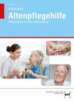 Altenpflegehilfe - Pflegetheorie und Aktivierung