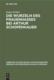 Die Wurzeln des Frauenhasses bei Arthur Schopenhauer