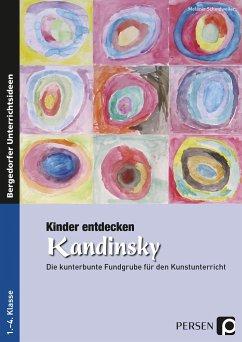 Kinder entdecken Kandinsky - Scheidweiler, Melanie
