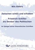 Zwischen schön und erhaben - Friedrich Schiller als Denker des Politischen