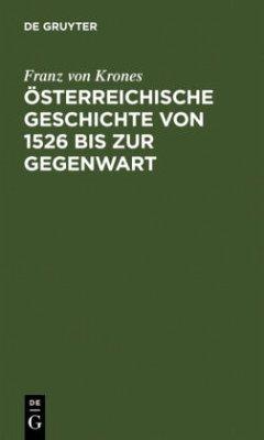 Österreichische Geschichte von 1526 bis zur Gegenwart - Krones, Franz von