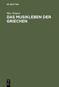 Das Musikleben der Griechen - Wegner, Max