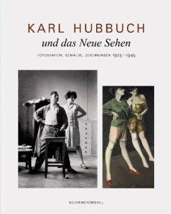 Karl Hubbuch und das neue Sehen. Photographien,...