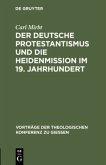 Der deutsche Protestantismus und die Heidenmission im 19. Jahrhundert