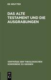 Das Alte Testament und die Ausgrabungen