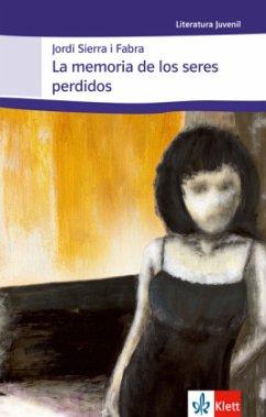 La memoria de los seres perdidos (B1+) - Sierra i Fabra, Jordi
