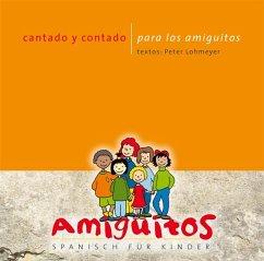 Cantado y contado para los amiguitos Spanisch f...