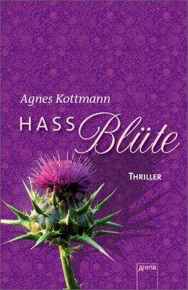 Hassblüte - Kottmann, Agnes