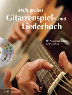 Mein großes Gitarrenspiel- und Liederbuch, m. Audio-CD