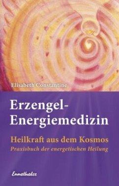 Erzengel-Energiemedizin - Constantine, Elisabeth