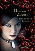 Schwur für die Ewigkeit / Haus der Vampire Bd.6