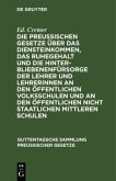 Die preußischen Gesetze über das Diensteinkommen, das Ruhegehalt und die Hinterbliebenenfürsorge der Lehrer und Lehrerinnen an den öffentlichen Volksschulen und an den öffentlichen nicht staatlichen mittleren Schulen