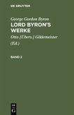 George Gordon Byron: Lord Byron's Werke. Band 2