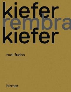 Kiefer, Rembrandt, Kiefer - Kiefer, Anselm; Rembrandt Harmensz van Rijn