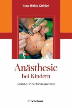 Anästhesie bei Kindern - Striebel, Hans Walter
