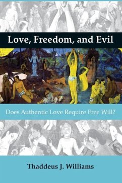Love, Freedom, and Evil: Does Authentic Love Re...