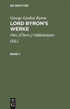 George Gordon Byron: Lord Byron's Werke. Band 1 - Byron, George Gordon