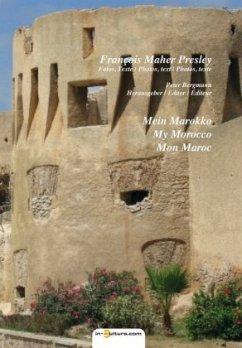 Mein Marokko, My Morocco, Mon Maroc