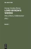 George Gordon Byron: Lord Byron's Werke. Band 1
