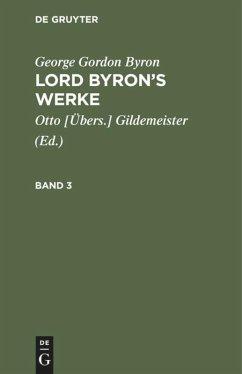 George Gordon Byron: Lord Byron's Werke. Band 3