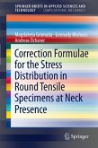 Correction Formulae for the Stress Distribution in Round Tensile Specimens at Neck Presence