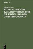Mittelalterliche Zahlensymbolik und die Einteilung der Digesten-Vulgata