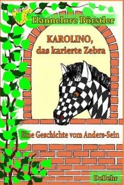 Karolino, das karierte Zebra - Börstler, Hannelore