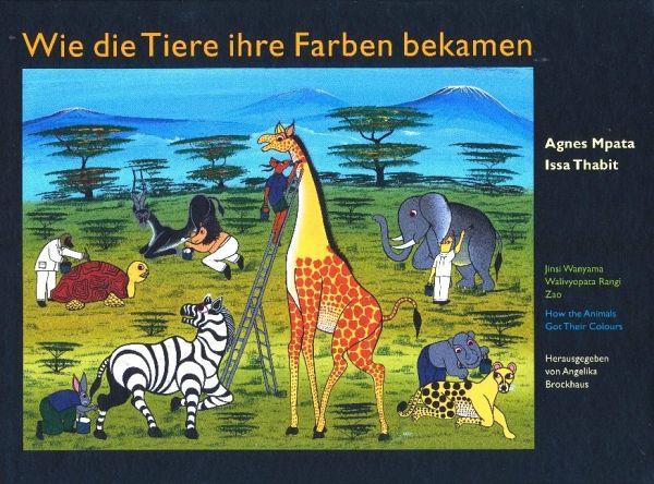 Wie die Tiere ihre Farben bekamen/Jinsi Wanyama Walivyopata Rangi Zao/How the Animals Got Their Colours