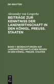 Beobachtungen auf landwirthschaftlichen Reisen in den Königl. Preuß. Staaten