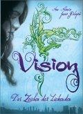 Vision / Zeichen der Liebenden Bd.1