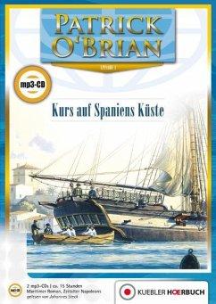Kurs auf Spaniens Küste / Jack Aubrey Bd.1 (2 MP3-CDs) - O'Brian, Patrick