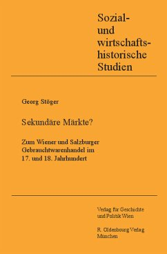 Sekundäre Märkte? - Zum Wiener und Salzburger Gebrauchtwarenhandel im 17. und 18. Jahrhundert